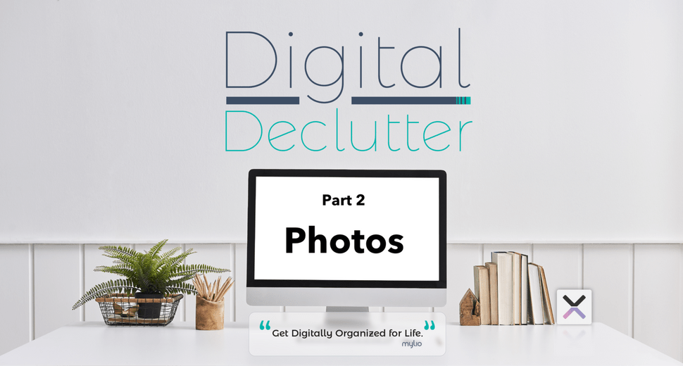 Digital Declutter your Photos